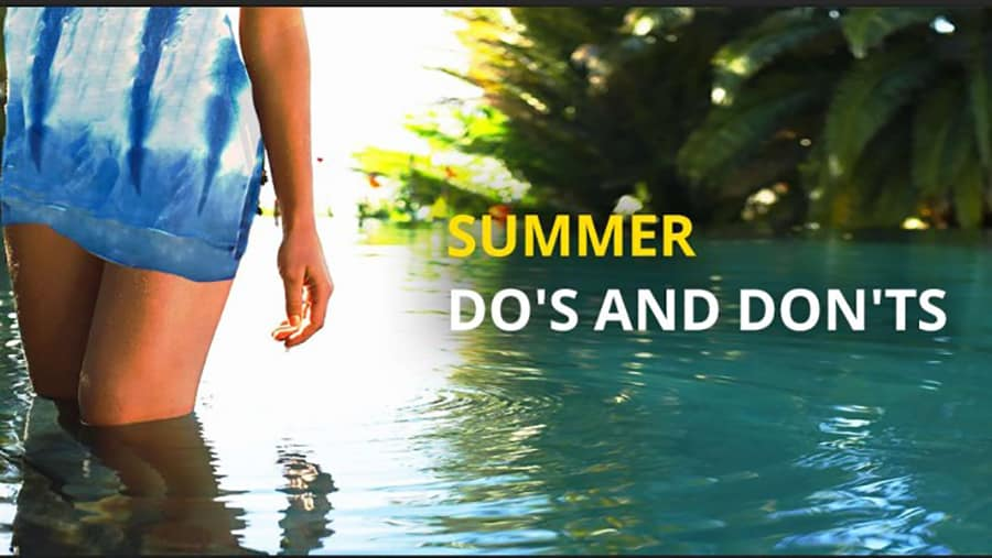Do's and Don'ts for your skin this Summer